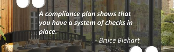 """""""A compliance plan shows that you have a system of checks in place."""" – Bruce Blehart"""